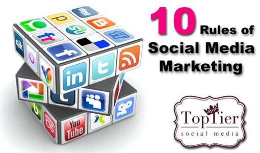 10 rules of social media marketing via Top Tier Media